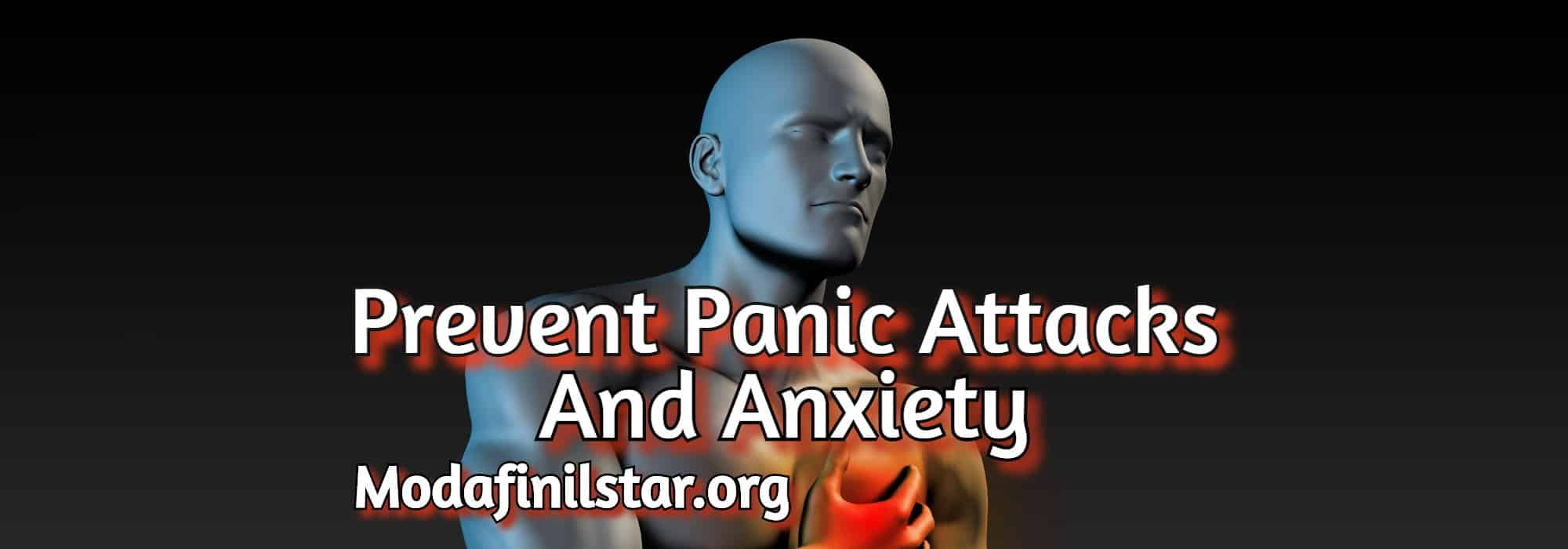 Prevent Panic Attacks and Anxiety