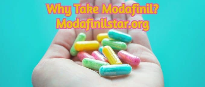 Why Take Modafinil